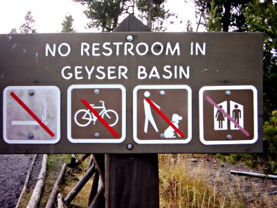 Sign:No Restroom in Geyser Basin
