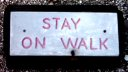 Sign:Stay On Walk