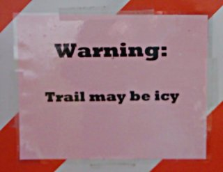 Sign:Warning: Trail My Be Icy